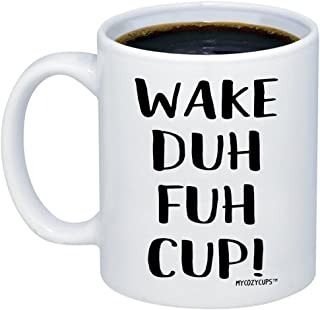 MyCozyCups Funny Mug for Women - Wake Duh Fuh Cup Coffee Mug - Sarcastic Quote Saying 11oz Novelty Ceramic Gift for Best Friend, Sister, Him/Her for Birthday, Christmas, Graduation - Prank Gag Mug