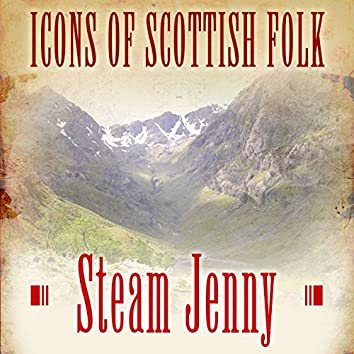 Icons of Scottish Folk: Steam Jenny
