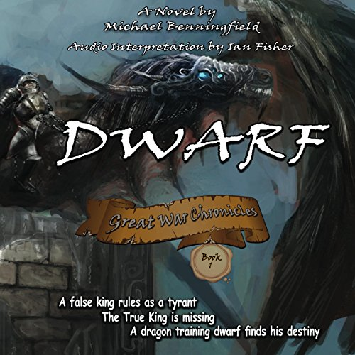 Dwarf     Great War Chronicles, Book 1              De :                                                                                                                                 Michael G Benningfield                               Lu par :                                                                                                                                 Ian Fisher                      Durée : 6 h et 59 min     Pas de notations     Global 0,0