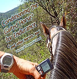 Conditioning the Gaited Horse* for Endurance: *and Other Horses , Too! by [Nancy Morgan Reed]