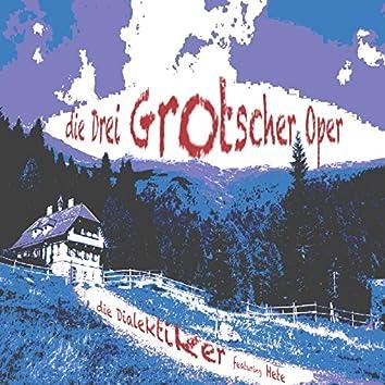 Die Drei Grotscher Oper