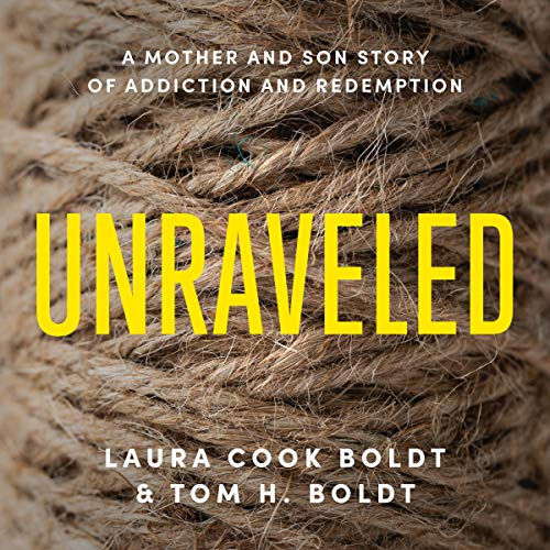 Unraveled: A Mother and Son Story of Addiction and Redemption
