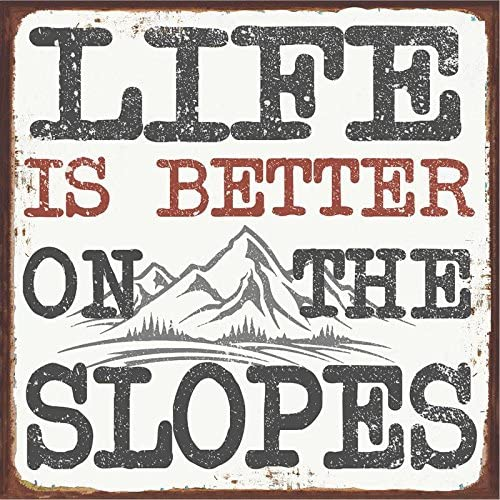 Life is Better On Slopes Metal Sign Ski Slopes Sport Winter Mountain Cabin Lodge product image
