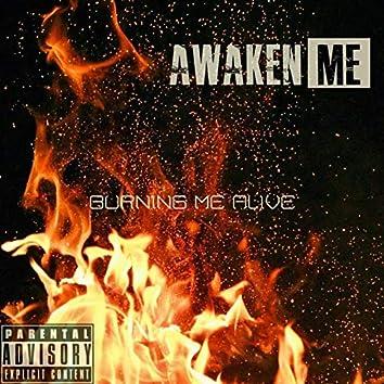 Burning Me Alive