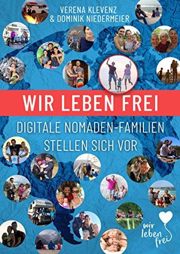 Wir leben frei - Digitale Nomadenfamilien stellen sich vor