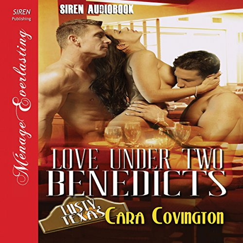 Love Under Two Benedicts: Lusty, Texas audiobook cover art