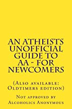 An Atheists Unofficial Guide to AA - for Newcomers