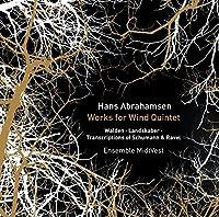 Hans Abrahamsen: Works for Wind Quintet by Ensemble MidtVest