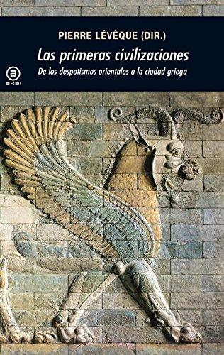 Las primeras civilizaciones: De los despotismos orientales a la ciudad griega (Universitaria)