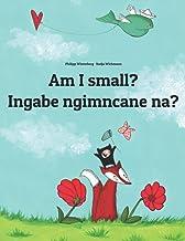 Am I small? Ingabe ngimncane na?: Children's Picture Book English-Zulu (Dual Language/Bilingual Edition)