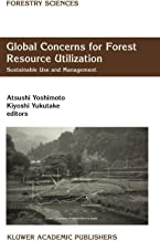 Global Concerns for Forest Resource Utilization - Sustainable Use and Management (FORESTRY SCIENCES Volume 62)