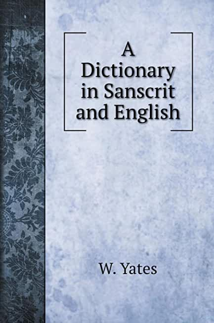 A Dictionary in Sanscrit and English