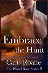 Embrace the Hunt: A Paranormal Romance (The Blood Rose Series Book 8) Kindle Edition