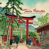 Shin Hanga: The New Print Movement in Japan