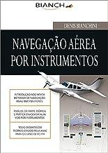 Navegação Aérea por Instrumentos (Portuguese Edition)
