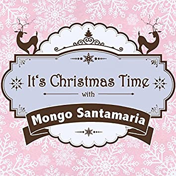 It's Christmas Time with Mongo Santamaria