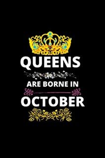 Queens Are Borne In October: Queens Are Born In October Real Queens Are Born In October 1 Notebook Birthday Funny Gift
