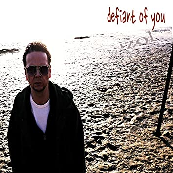 Defiant of You