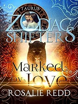 Marked by Love: A Zodiac Shifters Paranormal Romance: Taurus by [Rosalie Redd, Zodiac Shifters]
