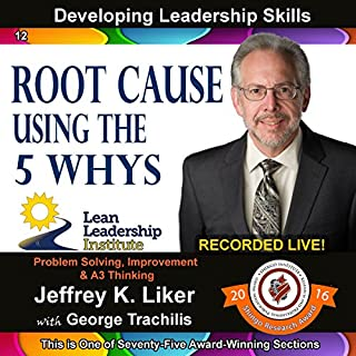 Root Cause - Using the 5 Whys     Developing Leadership Skills, Part 12              By:                                                                                                                                 Jeffrey Liker                               Narrated by:                                                                                                                                 Jeffrey K. Liker,                                                                                        George Trachilis                      Length: 17 mins     Not rated yet     Overall 0.0
