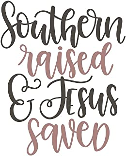 Southern Raised and Jesus Saved: 150 Lined Journal Pages Planner Diary Notebook with Southern Country Western Christian Quote on the Cover