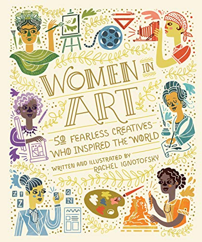 Women In Art. 50 Fearless Creatives Who Inspired the World (Women in Science)