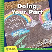 Doing Your Part (21st Century Junior Library: Together We Can: Pandemic)