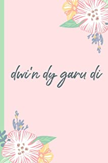 Dwi'n Dy Garu Di: Welsh, Romantic.Notebook.Blank Lined Journal, Perfect for an Anniversary or Birthday(more Useful Than a ...