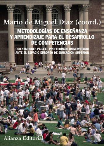Metodologías de enseñanza y aprendizaje para el desarrollo de competencias: Orientaciones para el profesorado universitario ante el espacio europeo de ... superior (El libro universitario - Manuales)