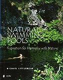 Natural Swimming Pools: (Schiffer Design Books)