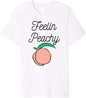 Feelin Peachy Funny Inspirational Graphic Tee Premium T-Shirt