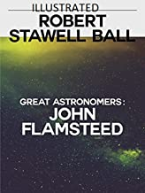 Great Astronomers: John Flamsteed Illustrated