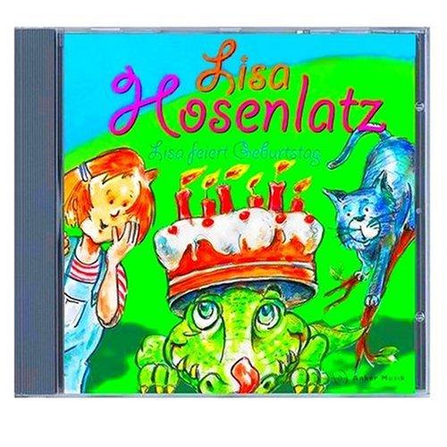 Lisa Hosenlatz - Lisa feiert Geburtstag! (Hörspiel mit 8 Kinderliedern)