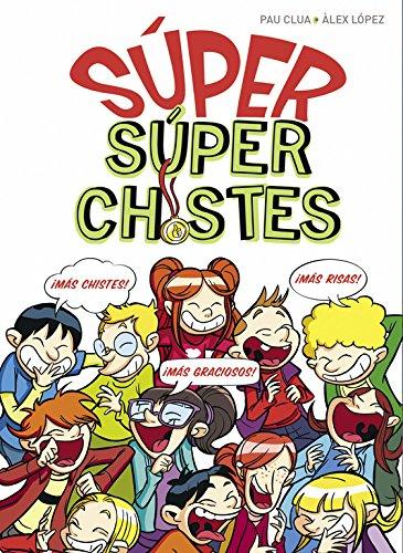 SÚPER Súperchistes: 555 chistes para niños. El mejor humor infantil fácil de entender. Regalo divertido para Niños y Niñas (No ficción ilustrados)