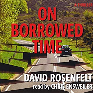 On Borrowed Time                   Written by:                                                                                                                                 David Rosenfelt                               Narrated by:                                                                                                                                 Chris Ensweiler                      Length: 7 hrs     1 rating     Overall 5.0
