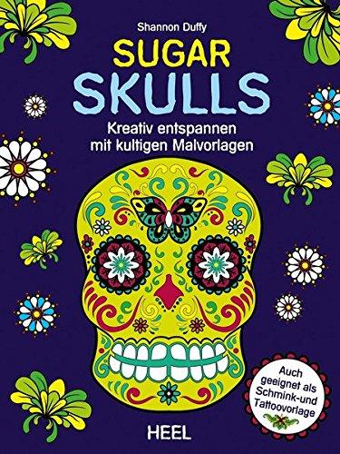 Sugar Skulls: Kreativ entspannen mit kultigen Malvorlagen