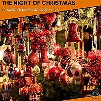 The Night Of Christmas - Relaxing Piano Magic 2020, Vol. 6