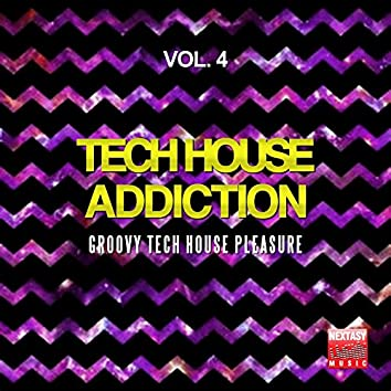 Tech House Addiction, Vol. 4 (Groovy Tech House Pleasure)