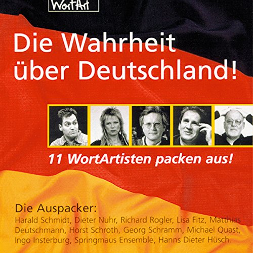 Couverture de Die Wahrheit über Deutschland! 11 WortArtisten packen aus!