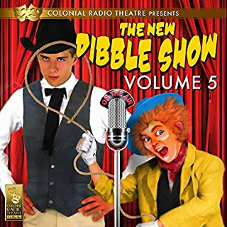 The New Dibble Show Vol. 5                   By:                                                                                                                                 Jerry Robbins                               Narrated by:                                                                                                                                 Dibble and the Mayham Players                      Length: 2 hrs and 24 mins     3 ratings     Overall 5.0