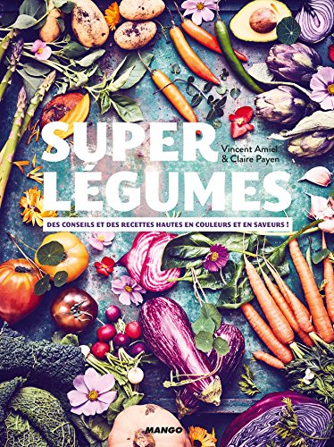 Super légumes (Hors collection Mango Art de vivre) (French Edition)