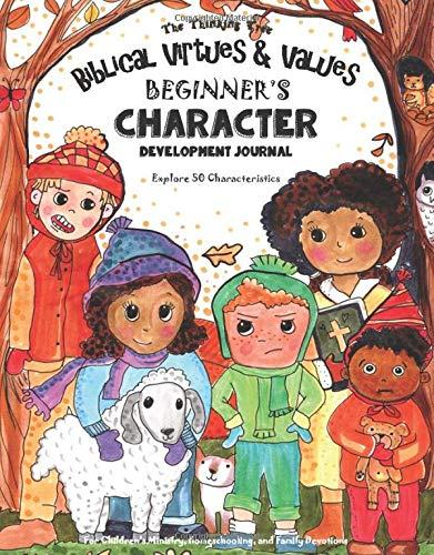 Biblical Virtues & Values - Beginner's Character Development Journal: Explore 50 Characteristics: Fo