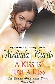 A Kiss is Just a Kiss: The Summer Bridesmaids (The Bridesmaids Series Book 6)