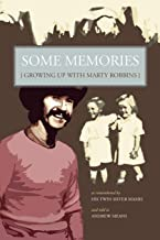 Some Memories: Growing Up with Marty Robbins - As Remembered by His Twin Sister, Mamie