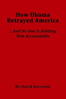 How Obama Betrayed America....And No One Is Holding HIm Accountable