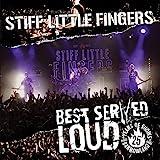 Stiff Little Fingers - Best served Loud - Live at Barrowland - Stiff Little Fingers