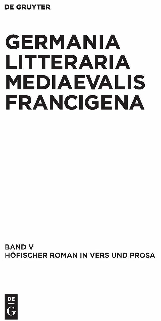 論理明示的に一月H?fischer Roman in Vers und Prosa (Germania Littraria Mediaevalis Francigena 5) (German Edition)