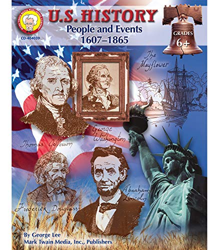 Compare Textbook Prices for Mark Twain Media U.S. History Resource Workbook—Grades 6-8 American History, Influential People and Events from 1607-1865 in the US With Timelines 128 pgs American History Series  ISBN 9781580373364 by Lee, George R.