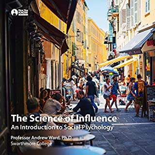 The Science of Influence: An Introduction to Social Psychology cover art