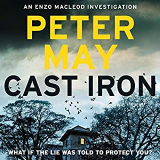 Cast Iron     Enzo Macleod, Book 6              By:                                                                                                                                 Peter May                               Narrated by:                                                                                                                                 Peter Forbes                      Length: 10 hrs and 32 mins     736 ratings     Overall 4.3